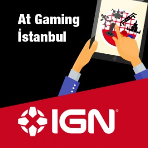 IGN is at Gaming Istanbul!